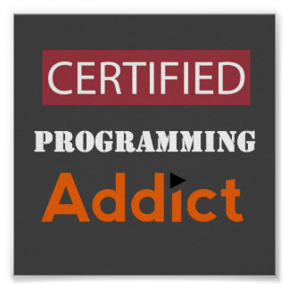 Certified Programming Addict Poster