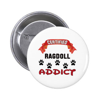 Certified Ragdoll Addict 2 Inch Round Button