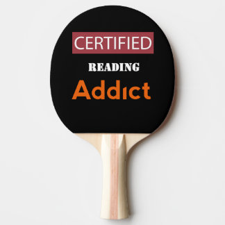 Certified Reading Addict Ping-Pong Paddle