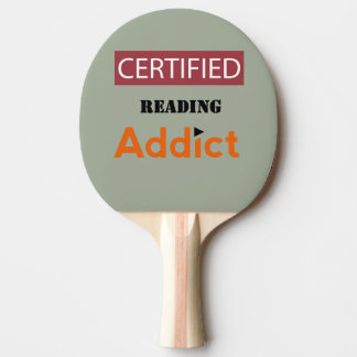 Certified Reading Addict Ping Pong Paddle