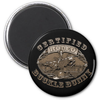 Certified Rodeo Buckle Bunny  Gifts 2 Inch Round Magnet