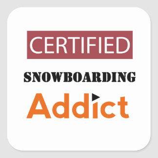 Certified Snowboarding Addict Square Sticker