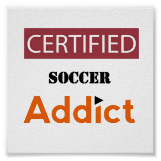 Certified Soccer Addict Poster