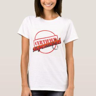 Certified Supermodel T-Shirt