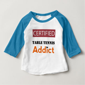 Certified Table Tennis Addict Baby T-Shirt