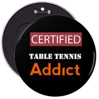 Certified Table Tennis Addict Button