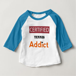 Certified Tennis Addict Baby T-Shirt