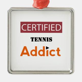 Certified Tennis Addict Metal Ornament