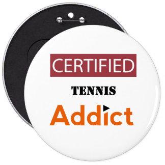 Certified Tennis Addict Pinback Button