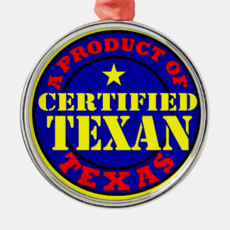 CERTIFIED TEXAN METAL ORNAMENT