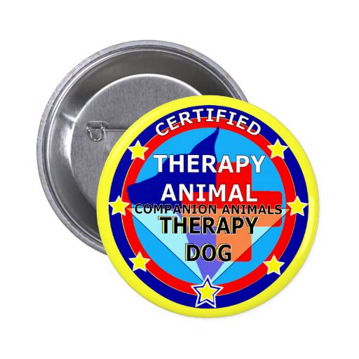 CERTIFIED THERAPY ANIMAL - THERAPY DOG PINBACK BUTTON