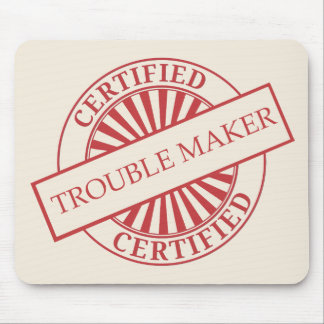 Certified Trouble Maker Mouse Pad