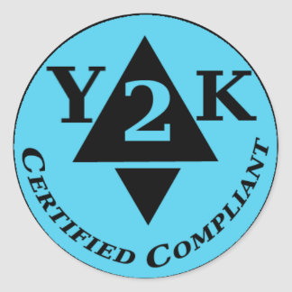 Certified Y2k Compliant Classic Round Sticker
