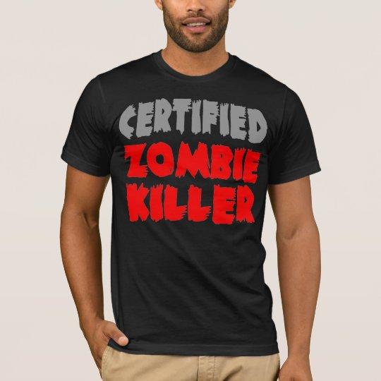 Certified Zombie Killer T-Shirt