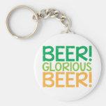 ¡Cerveza! ¡Cerveza gloriosa! Llaveros