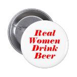 Cerveza de la bebida de las mujeres reales pin redondo 5 cm