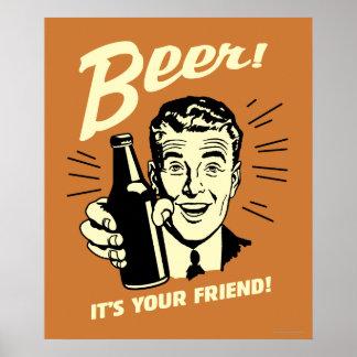 Cerveza: Es su amigo Posters