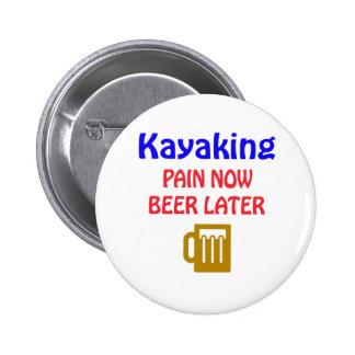 Cerveza Kayaking del dolor ahora más adelante Pin Redondo De 2 Pulgadas