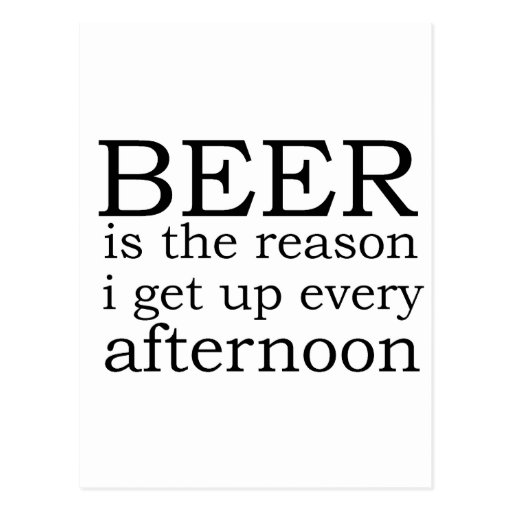 Cerveza - la razón me levanto cada tarde postales