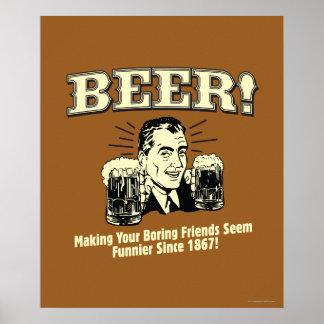 Cerveza: Los amigos de ayuda parecen más divertido Posters