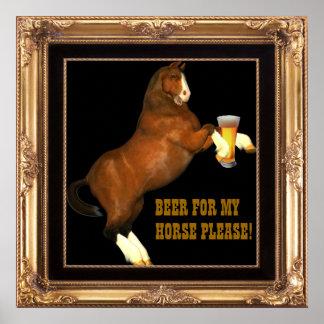 Cerveza para mi caballo póster