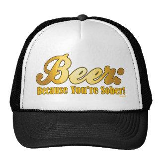 Cerveza: ¡Porque usted es SOBRIO! Gorra