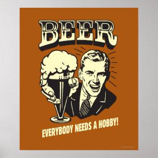 Cerveza: Todos necesita una afición Póster