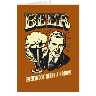Cerveza: Todos necesita una afición Tarjeta De Felicitación
