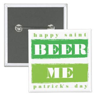 Cerveza yo, día feliz del St. Patricks Pin Cuadrado