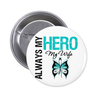 Cervical Cancer Always My Hero My Wife 2 Inch Round Button