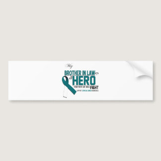 Cervical Cancer Awareness: brother in law Bumper Sticker