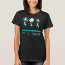 Cervical Cancer Awareness Daughter Womens T-shirt