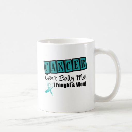 Cervical Cancer Can't Bully Me...I Fought I Won Coffee Mug