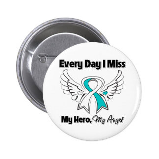 Cervical Cancer Every Day I Miss My Hero Pinback Button