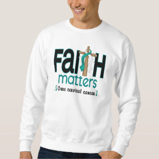 Cervical Cancer Faith Matters Cross 1 Sweatshirt