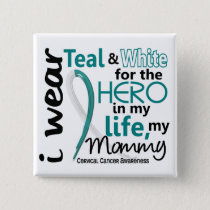 Cervical Cancer For My Hero My Mommy 2 Button