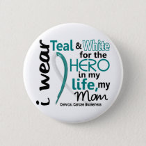 Cervical Cancer Hero In My Life My Mom 2 Button