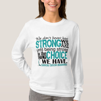 Cervical Cancer How Strong We Are T-Shirt