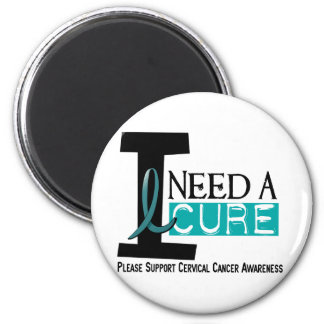 Cervical Cancer I NEED A CURE 1 2 Inch Round Magnet
