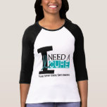 Cervical Cancer I NEED A CURE 1 Shirt