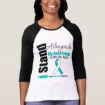 Cervical Cancer I Stand Alongside My Best Friend Tshirts