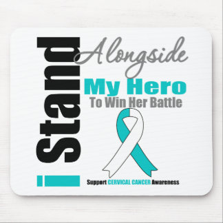 Cervical Cancer I Stand Alongside My Hero Mouse Pad