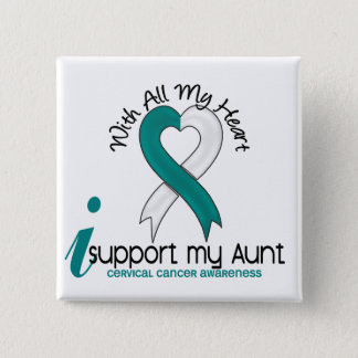 Cervical Cancer I Support My Aunt Button