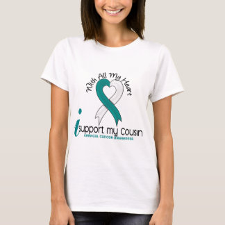 Cervical Cancer I Support My Cousin T-Shirt