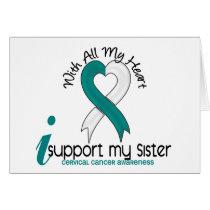Cervical Cancer I Support My Sister Card