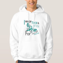 CERVICAL CANCER I Wear Teal and White Awareness 45 Hoodie
