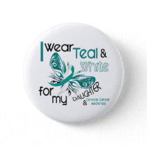 CERVICAL CANCER I Wear Teal and White Daughter 45 Button