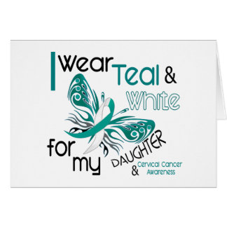CERVICAL CANCER I Wear Teal and White Daughter 45 Card