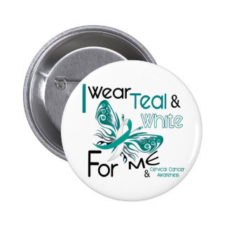 CERVICAL CANCER I Wear Teal and White For ME 45 2 Inch Round Button
