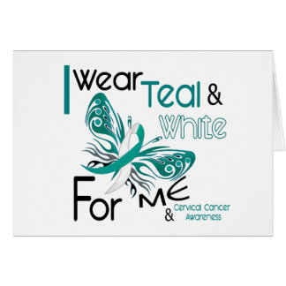 CERVICAL CANCER I Wear Teal and White For ME 45 Greeting Card